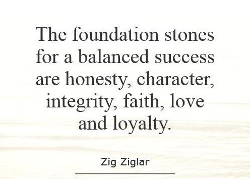 the-foundation-stones-for-a-balanced-success-are-honesty-character-integrity-faith-love-and-loyalty-quote-1